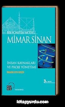 Bir Yönetim Modeli: Mimar Sinan & İnsan Kaynakları ve Proje Yönetimi