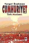 Cumhuriyet & Türk Mucizesi