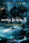 Metal Fırtına 5 / Karanlık Savaş