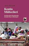 Kentin Mültecileri & Neoliberalizm Koşullarında Zorunlu Göç ve Kentleşme