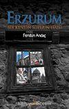Erzurum & Bir Kentin Solgun Yüzü