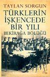 Türklerin İşkencede Bir Yılı & Bekirağa Bölüğü