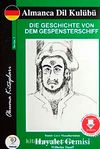 Hayalet Gemisi / Almanca Seviye 3 (Cdisiz)