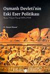 Osmanlı Devleti'nin Eski Eser Politikası & Konya Vilayeti Örneği 1876-1914