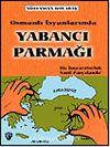 Osmanlı İsyanlarında Yabancı Parmağı  & Bir İmparatorluk Nasıl Parçalandı? 7-G-27