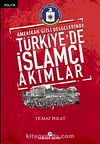 Amerikan Gizli Belgelerinde Türkiye'de İslamcı Akımlar