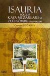 Isauria Bölgesi Kaya Mezarları ve Ölü Gömme Gelenekleri