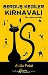 Berduş Kediler Kırnavalı & Bir İmge Sarmalı