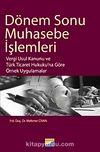 Dönem Sonu Muhasebe İşlemleri & Vergi Usul Kanunu ve Türk Ticaret Hukuku'na Göre Örnek Uygulamalar