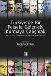 Türkiye'de Bir Felsefe Gelen-ek-i Kurmaya Çalışmak & Feylesof Simalardan Seçme Metinler-1