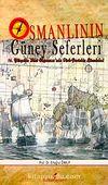 Osmanlının Güney Seferleri & 16.Yüzyılda Hint Okyanusu'nda Türk-Portekiz Mücadelesi