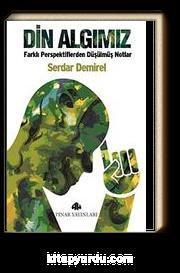 Din Algımız & Farklı Perspektiflerden Düşülmüş Notlar