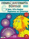 1'den 10'a Kadar Toplama ve Çıkarma / Renkli Matematik Dünyası 6