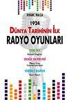 1924 Dünya Tarihinin İlk Radyo Oyunları