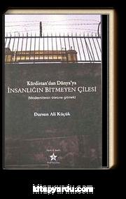 Kürdistan'dan Dünya'ya İnsanlığın Bitmeyen Çilesi & Modernitenin Ötesine Gitmek