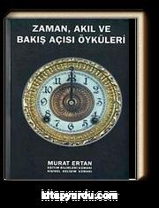 Zaman Akıl ve Bakış Açısı Öyküleri