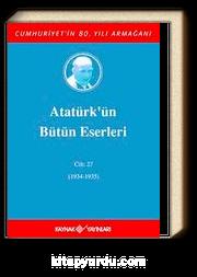 Atatürk'ün Bütün Eserleri / 27.Cilt (1934-1935)