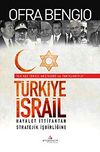 Türkiye-İsrail & Hayalet İttifaktan Stratejik İşbirliğine