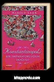 Konstantinopol & Bir İmparatorluğun Doğuşu