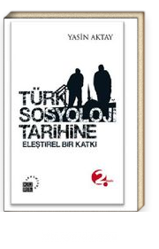 Türk Sosyoloji Tarihine Eleştirel Bir Katkı