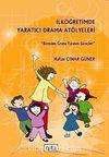 İlköğretimde Yaratıcı  Drama Atölyeleri
