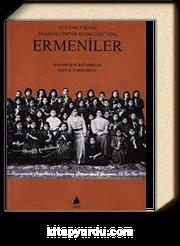 1915 Öncesinde Osmanlı İmparatorluğu'nda Ermeniler