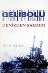 Gelibolu & Denizden Saldırı