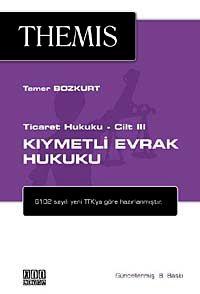 Ticaret Hukuku Cilt III Kıymetli Evrak Hukuku - Tamer Bozkurt pdf epub