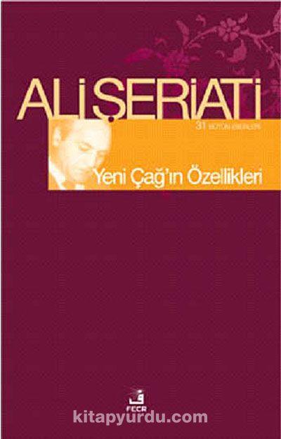 Yeni Çağ'ın Özellikleri - Dr. Ali Şeriati pdf epub