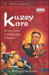 Kuzey Kore  (1. Cilt) & Bir Komünist Hanedanlığının Hikayesi