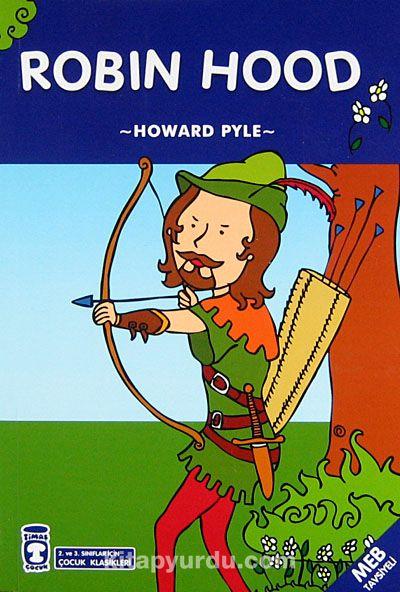Robin Hood / 2. ve 3. Sınıflar İçin Çocuk Klasikleri - Howard Pyle pdf epub
