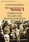 Türk Sosyolojisinde Temalar 1 & Türkçülük - İslamcılık - Muhafazakarlık