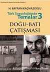 Türk Sosyolojisinde Temalar 3 & Doğu-Batı Çatışması
