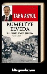 Rumeli'ye Elveda & 100. Yılında Balkan Bozgunu