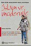 İslam ve Modernite / Türk Bilim Adamlarının Bakış Açısından