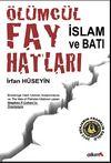 Ölümcül Fay Hatları & İslam ve Batı