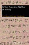 Yenisey - Kırgızistan Yazıtları ve Irk Bitig