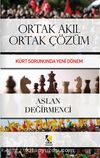 Ortak Akıl Ortak Çözüm & Kürt Sorununda Yeni Dönem