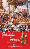 Osmanlı İmparatorluğu'nda Gündelik Hayat