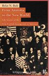 From Anatolia to the New World & Life Stories of the First Turkish Immigrants to America