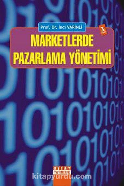 Marketlerde Pazarlama Yönetimi - Prof. Dr. İnci Varinli pdf epub