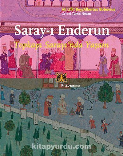 Saray-ı Enderun- Topkapı Sarayı'nda Yaşam