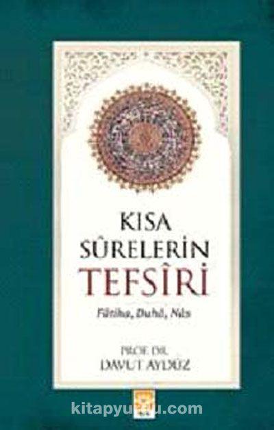 Kısa Surelerin Tefsiri (Fatiha-Duha-Nas)