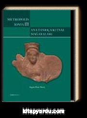 Metropolis Ionia III - Ana Tanrıça Kutsal Mağaraları