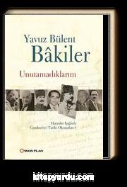 Unutamadıklarım & Hatıralar Işığında Cumhuriyet Tarihi Okumaları -1