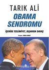 Obama Sendromu & İçeride Teslimiyet, Dışarıda Savaş