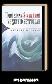 Ümmi Sinan-Sinan Ümmi ve Seyyid Seyfullah