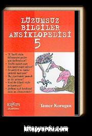 Lüzumsuz (!) Bilgiler Ansiklopedisi 5