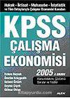 KPSS Çalışma Ekonomisi 2005/İktisat-Muhasebe-İstatistik ve Tüm Detaylarıyla Çalışma Ekonomisi Konuları-A Grubu