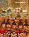 Bir Savaş Nasıl Kaybedilir ? & Selçuklu, Osmanlı Tarihinde Askeri Hatalar